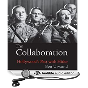 The Collaboration: Hollywood's Pact with Hitler (Unabridged)