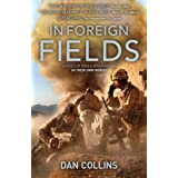In Foreign Fields: Heroes of Iraq and Afghanistan in Their Own Wordsby Dan Collins