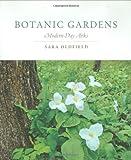 Botanic Gardens: Modern-Day Arks (MIT Press)