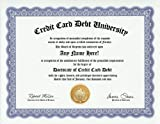 Credit Card Debt Degree: Custom Gag Diploma Doctorate Certificate (Funny Customized Joke Gift - Novelty Item)