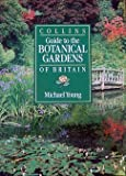 Collins Guide to the Botanical Gardens of Britain (0002182130) by Young, Michael