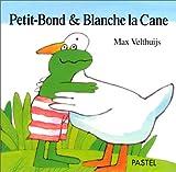 echange, troc Max Velthuijs - Petit-Bond & Blanche la Cane