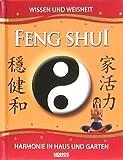 Feng Shui. Wissen und Weisheit. Harmonie in Haus und Garten
