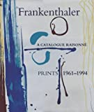 img - for Frankenthaler: A Catalogue Raisonn , Prints 1961-1994 book / textbook / text book