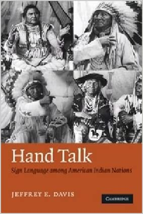 Hand talk : sign language among American Indian nations