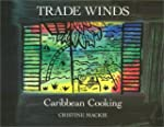 Trade Winds: Caribbean Cooking