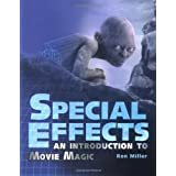 Special Effects: An Introduction to Movie Magic (Exceptional Social Studies Titles for Upper Grades)by Ron Miller