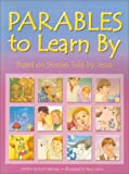 Parables to Learn by: Based on Stories Told by Jesus (Kids Bestsellers)