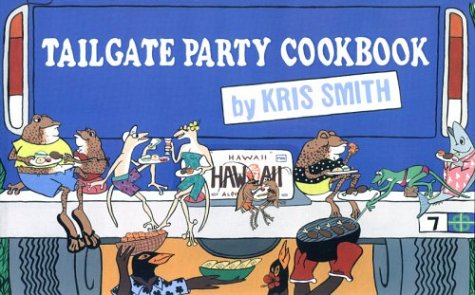 Tailgate Party Cookbook by Kris Smith