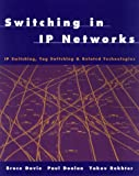 Switching in IP networks:IP switching- tag switching- and related technologies