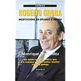 Rogelio Groba: Meditación en branco e negro (Edición Literaria - Crónica - Música)