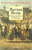 Barzaz breiz chants populaires de bretagne par Hersart de La Villemarqué