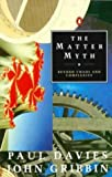 THE MATTER MYTH: TOWARDS TWENTY FIRST CENTURY SCIENCE (PENGUIN PRESS SCIENCE) (0140134263) by P.C.W. DAVIES