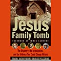 The Jesus Family Tomb: The Discovery and Evidence That Could Change History (       UNABRIDGED) by Simcha Jacobovici Narrated by Michael Ciulla