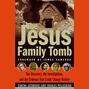 The Jesus Family Tomb: The Discovery and Evidence That Could Change History | [Simcha Jacobovici]