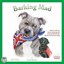 Barking Mad: Jack, Lilly and Friends Audiobook by Gerald Smythe Narrated by  Studio78 Audio Solutions