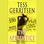 The Apprentice: A Rizzoli & Isles Novel (       ABRIDGED) by Tess Gerritsen Narrated by Dennis Boutsikaris