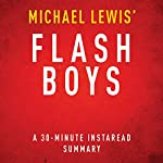 Flash Boys: A Wall Street Revolt by Michael Lewis - A 30 Minute Summary |  Instaread Summaries