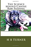 img - for The Science Behind Canine Raw Feeding book / textbook / text book