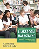 img - for Classroom Management: Models, Applications and Cases (3rd Edition) 3rd (third) by Manning, M. Lee, Bucher, Katherine T. (2012) Paperback book / textbook / text book