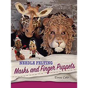 Needle Felting Masks And Finger Puppets