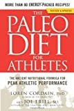 The Paleo Diet for Athletes: The Ancient Nutritional Formula for Peak Athletic Performance by Cordain, Loren, Friel, Joe (2012) Paperback Loren, Friel, Joe Cordain