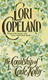 The Courtship of Cade Kolby (Avon Romantic Treasure) (0380791560) by Copeland, Lori