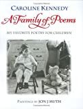 A Family of Poems: My Favorite Poetry for Children by Caroline Kennedy (2005) Hardcover