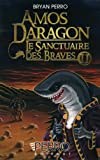 Amos Daragon - Le sanctuaire des braves II