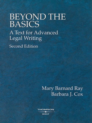 Beyond the Basics: A Text for Advanced Legal Writing,...