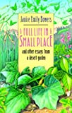 img - for A Full Life in a Small Place and Other Essays from a Desert Garden book / textbook / text book