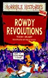 Terry Deary Rowdy Revolutions (Horrible Histories Special)