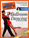 The Complete Idiot's Guide to Ballroom Dancing, DVD Edition (Complete Idiot's Guide to)