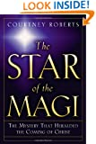 The Star of the Magi: The Mystery That Heralded the Coming of Christ