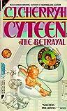Cyteen: The Betrayal