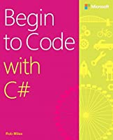 Begin to Code with C# Front Cover