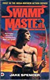 img - for Swampmaster by Spencer, Jake (1992) Paperback book / textbook / text book