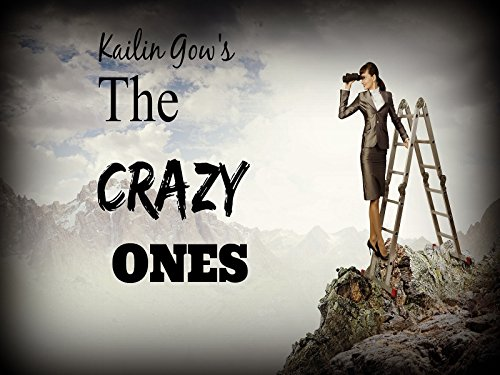 Kailin Gow's The Crazy Ones - Season 1