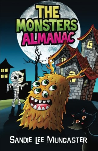 The Monsters Almanac: Silly, Spooky Monsters Not Just for Halloween (The Monsters and Zombies Almanac) (Volume 1)
