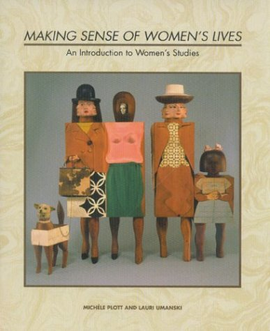 Making Sense of Women's Lives: An Introduction to Women's...