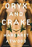 Oryx and Crake: A Novel (Atwood, Margaret Eleanor) (0385503857) by Margaret Atwood