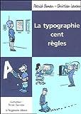 echange, troc Patrick Boman, Christian Laucou - La typographie : Cent règles