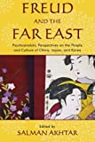 img - for Freud and the Far East: Psychoanalytic Perspectives on the People and Culture of China, Japan, and Korea book / textbook / text book