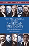 img - for Wit and Wisdom of the American Presidents: A Book of Quotations (Dover Thrift Editions,) book / textbook / text book