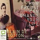 How Proust Can Change Your Life Hörbuch von Alain de Botton Gesprochen von: Nicholas Bell