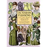 Victorian Fashions: A Pictorial Archive, 965 Illustrations: A Pictorial Archive with Over 1000 Illustrations of Women's Fashions from 1855-1903 (Dover Pictorial Archive)by Carol Grafton
