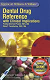 Lippincott Williams and Wilkins' Dental Drug Reference: With Clinical Implications