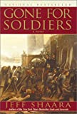 Gone for Soldiers: A Novel of the Mexican War (0345427513) by Shaara, Jeff
