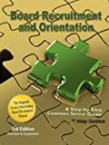 Board Recruitment and Orientation: A Step-By-Step, Common Sense Guide 3rd Edition