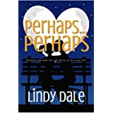 Perhaps... Perhaps